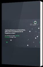 L'Authentification et la Social Data, piliers de la connaissance et de l'expérience client