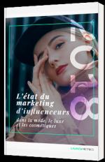 L'état du Marketing d'influenceurs dans la mode, le luxe et les cosmétiques