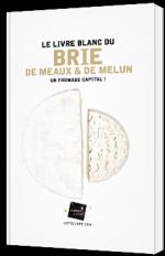 Le livre blanc du Brie de Meaux & de Melun