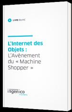 """L'Internet des Objets : l'avènement du """"Machine Shopper"""""""