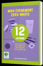 Mon événement Zéro Waste - 12 actions pour amorcer une démarche zéro déchet, zéro gaspillage