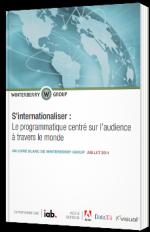 S'internationaliser: Le programmatique centré sur l'audience àtravers le monde