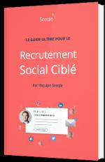 Le guide ultime pour le recrutement social ciblé
