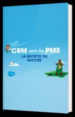 CRM pour les PME : la recette du succès