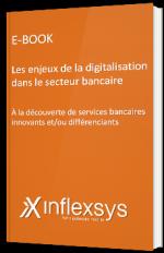 Les enjeux de la digitalisation dans le secteur bancaire