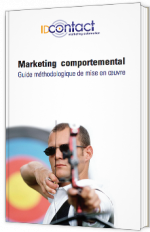 Marketing comportemental : guide méthodologique de mise en œuvre