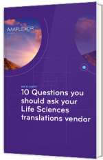 10 Questions you should your Life Sciences translations vendor