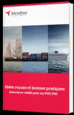Idées reçues et bonnes pratiques - Assurance-crédit pour les PME PMI