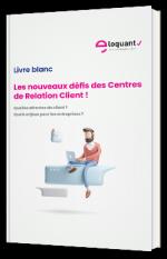 Les nouveaux défis des Centres de Relation Client !
