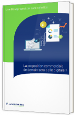 La proposition commerciale de demain sera-t-elle digitale ?