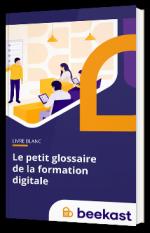 Le petit glossaire de la formation digitale