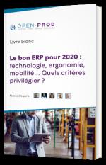 Le bon ERP pour 2020 : technologie, ergonomie, mobilité… Quels critères privilégier ?