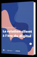 La relation client à l'ère du digital