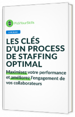 Les clés d'un process de staffing optimal