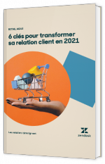 6 clés pour transformer sa relation client en 2021