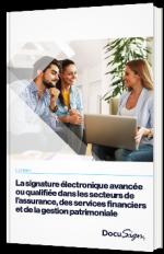 La signature électronique avancée ou qualifiée dans les secteurs de l'assurance, des services financiers et de la gestion patrimoniale