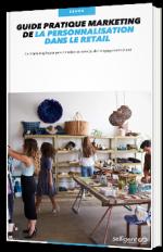 Guide pratique marketing de la personnalisation dans le retail