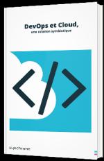 DevOps & Cloud : une relation symbiotique - Comment vos développements vont en bénéficier ?