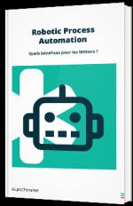 Robotic Process Automation - Quels bénéfices pour les Métiers ?