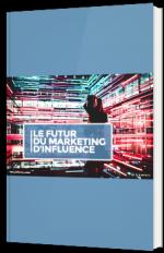 Le futur du marketing d'influence
