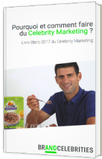 Pourquoi et comment faire du celebrity marketing ?