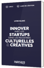 Innover avec les startups dans les industries culturelles et créatives