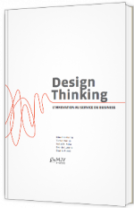 Design Thinking - L'innovation au service du business