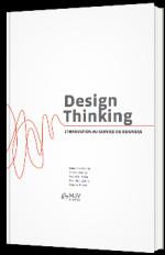 Design Thinking - L'innovation au service du business