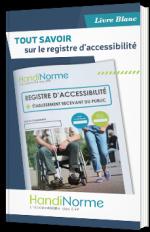 Tout savoir sur le registre d'accessibilité