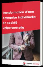 Transformation d'une entreprise individuelle en société unipersonnelle