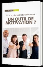 Et si la rémunération devenait un outil de motivation ?