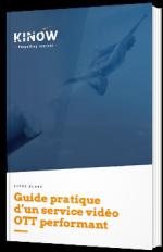 Guide pratique d'un service vidéo OTT performant
