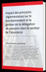 Impact des pressions réglementaires sur le fonctionnement et la gestion de la délégation de pouvoirs dans le secteur de l'assurance