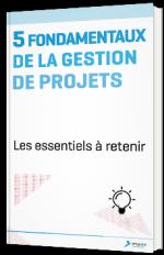 5 fondamentaux de la gestion de projets