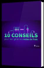 10 conseils pour bien gérer vos notes de frais