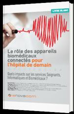 Le rôle des appareils biomédicaux connectés pour l'hôpital de demain