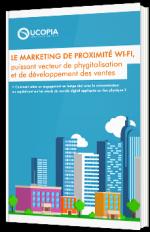 Le Marketing de proximité Wi-Fi, puissant vecteur de phygitalisation et de développement des ventes