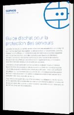 Guide d'achat pour la protection des serveurs
