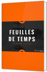 Feuilles de temps - Le guide ultime
