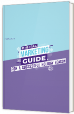 Digital marketing guide for a successful holiday season
