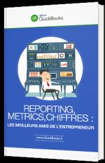 Reporting, metrics, chiffres : Les meilleurs amis de l'entrepreneur