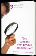Que contient mon produit cosmétique ?