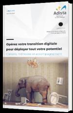 Opérez votre transition digitale pour déployer tout votre potentiel