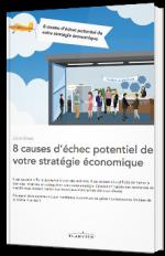 8 causes d'échec potentiel de votre stratégie économique