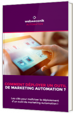 Comment déployer un outil de Marketing Automation ?