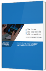 Se doter de capacités d'innovationpour écourter les délais de commercialisation