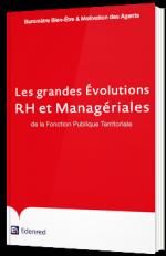 Les grandes Évolutions RH et Managériales de la Fonction Publique Territoriale