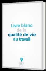 Livre blanc de la qualité de vie au travail