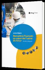 Remettre l'humain au cœur de l'usine du futur