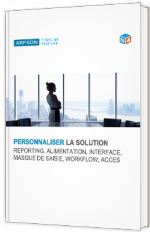 Personnaliser la solution reporting, alimentation, interface, masque de saisie, workflow, access